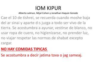 IOM KIPUR Alberto  salmun ,  Mijal  Cohen y Jonathan  Haquin Gerade