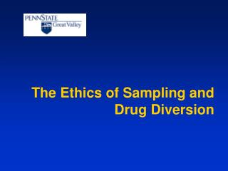 The Ethics of Sampling and Drug Diversion