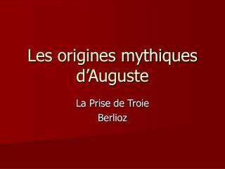 Les origines mythiques d'Auguste