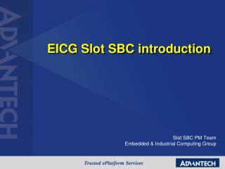 EICG Slot SBC introduction