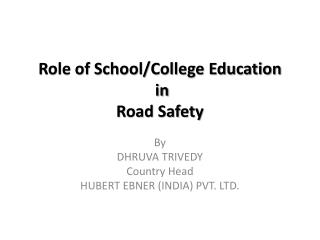 Role of School/College Education  in Road Safety