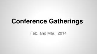 Conference Gatherings
