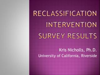 Reclassification Intervention Survey Results