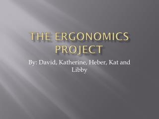 The Ergonomics Project