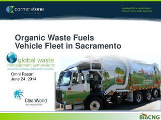 Organic Waste Fuels  Vehicle Fleet in Sacramento