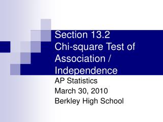 Section 13.2 Chi-square Test of Association / Independence