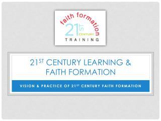 21 st  Century Learning &  Faith Formation