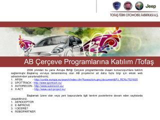 AB Çerçeve Programlarına Katılım /Tofaş