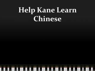 Help Kane Learn Chinese