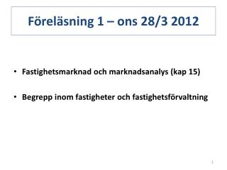 F�rel�sning 1 �  ons  28/3 2012