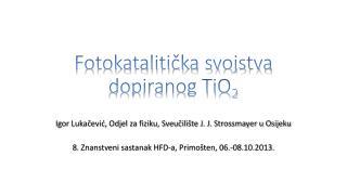 Fotokatalitička svojstva dopiranog TiO 2
