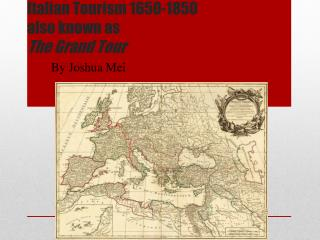 Italian Tourism 1650-1850 also known as The Grand Tour