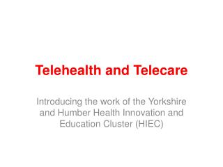 Telehealth  and  T elecare