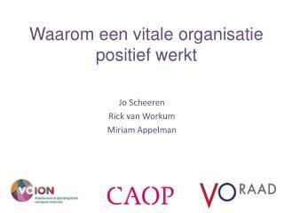 Waarom een vitale organisatie positief werkt