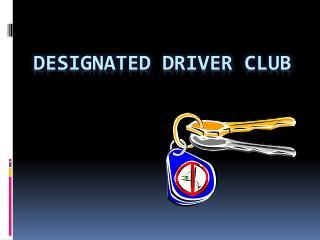 Designated Driver  Club