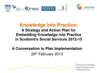A Conversation to Plan Implementation 26 th  February 2013