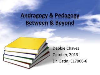 Andragogy & Pedagogy Between & Beyond