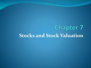 Stocks and Stock Valuation