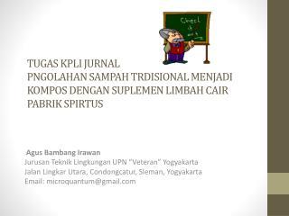 """Agus Bambang Irawan Jurusan Teknik Lingkungan UPN """"Veteran"""" Yogyakarta"""