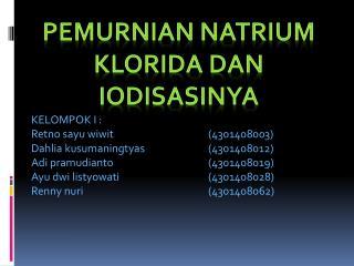 PEMURNIAN  Natrium klorida dan iodisasinya