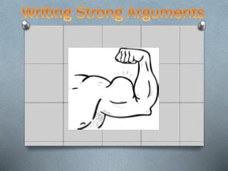 Writing Strong Arguments