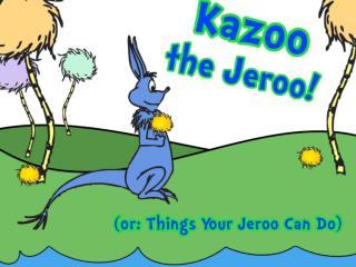 Kazoo the Jeroo