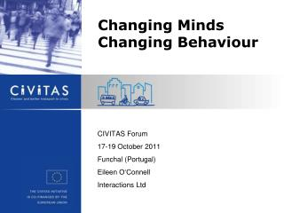 CIVITAS Forum 17-19 October 2011 Funchal (Portugal) Eileen O'Connell Interactions Ltd