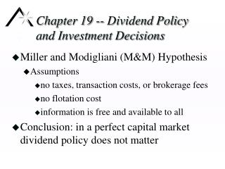 Chapter 19 -- Dividend Policy and Investment Decisions