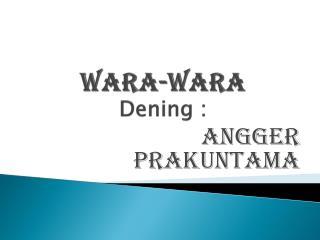 Wara-wara Dening  :