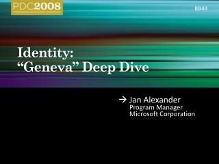 Identity:   Geneva  Deep Dive