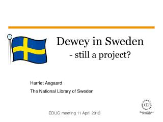 Dewey in Sweden - still a project?