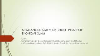 MEMBANGUN SISTEM DISTRIBUSI   PERSPEKTIF EKONOMI ISLAM