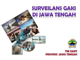SURVEILANS GAKI DI JAWA TENGAH