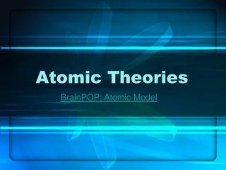 Atomic Theories