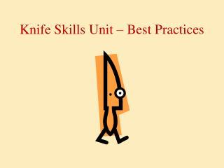 Knife Skills Unit – Best Practices