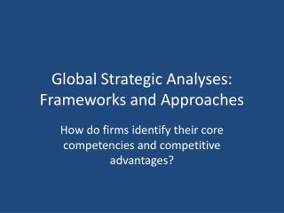 Global Strategic Analyses: Frameworks and Approaches