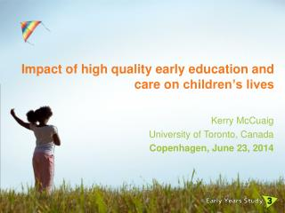 Impact of high quality  early education and care on  children's lives