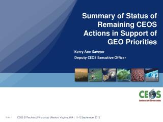 Summary of Status of Remaining CEOS Actions in Support of GEO Priorities