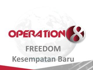 FREEDOM Kesempatan Baru