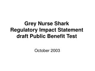 Grey Nurse Shark Regulatory Impact Statement draft Public Benefit Test