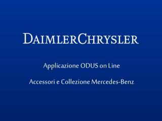 Applicazione ODUS on Line Accessori e Collezione Mercedes-Benz