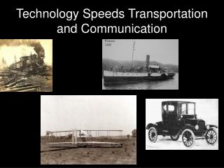 Technology Speeds Transportation and Communication