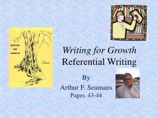 Writing for  Growth Referential Writing
