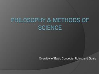 Philosophy & Methods of Science