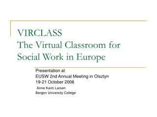 VIRCLASS  The Virtual Classroom for  Social Work in Europe