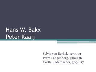 Hans W. Bakx Peter Kaaij