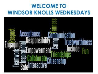 WELCOME TO  WINDSOR KNOLLS WEDNESDAYS