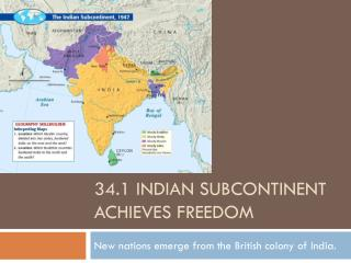 34.1 Indian Subcontinent Achieves Freedom
