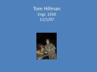Tom Hillman Engr. 1550 11/1/07