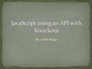 JavaScript using an API with Knockout